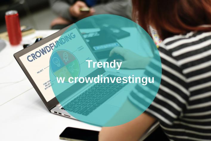 Trendy w crowdinvestingu