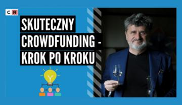 Crowdtalks #2: Jak skutecznie przeprowadzić akcję crowdfundingową?