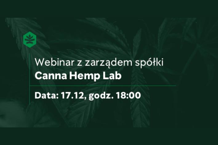 Poznaj spółkę Canna Hemp Lab. Weź udział w webinarze z zarządem!
