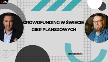 CrowdTalks #17 – crowdfunding w świecie gier planszowych