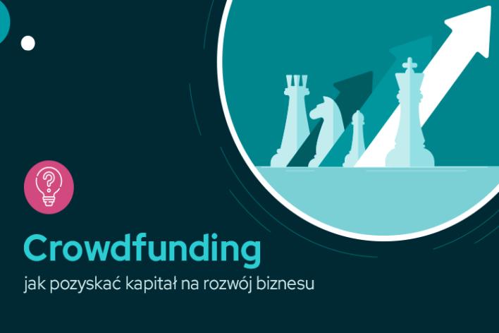 Crowdfunding – jak pozyskać kapitał na rozwój biznesu