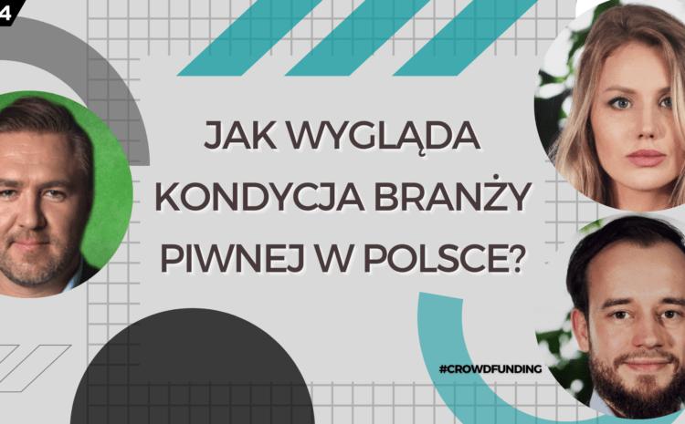 Kondycja branży piwnej w Polsce